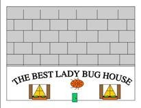 The Best Lady Bug House