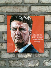 Pop Art - Louis van Gaal - Am i the one who's smart. or are you so stupid