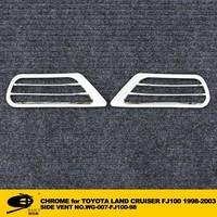 Chrome SIDE VENT forTOYOTA LAND CRUISER FJ100 1998-2003 chromed car accessories