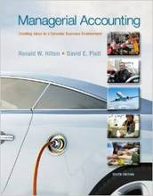 Test Bank & Solutions Manual Managerial Accounting: Creating Value in a Dynamic Business Environment 10th Edition by Hilton