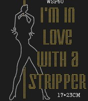 I AM IN LOVE WITH STRIPPER Iron On Rhinestone Transfer For Boy Clothing