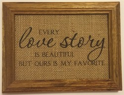 """Burlap Sign """"Every Love Story Is Beautiful.."""" Rustic Wedding Reception Decor"""